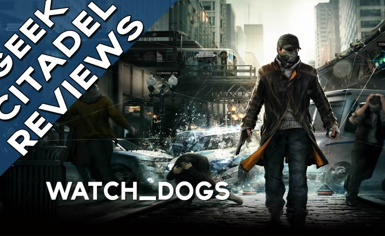 Watch Dogs Geek Citadel Reviews