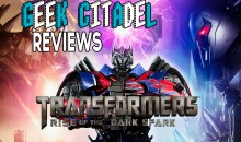 Geek Citadel Reviews – Transformers: Rise of the Dark Spark